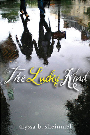The Lucky Kind by Alyssa Sheinmel