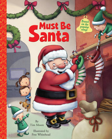 Must Be Santa by Tim Moore