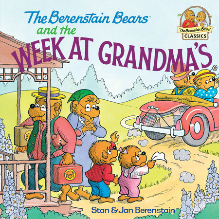 The Berenstain Bears and the Week at Grandma's by Stan and Jan Berenstain; illustrated by the authors