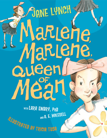 Marlene, Marlene, Queen of Mean by Jane Lynch, Lara Embry, Ph.D. and A. E. Mikesell