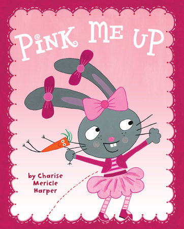 Pink Me Up by Charise Mericle Harper