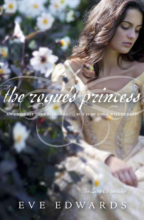 The Lacey Chronicles #3: The Rogue's Princess by Eve Edwards