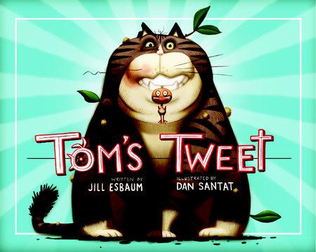 Tom's Tweet by Jill Esbaum