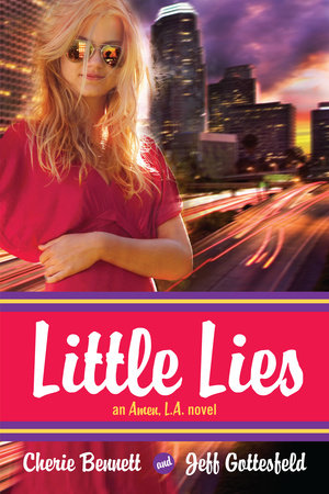 Little Lies: An Amen, L.A. novel by Cherie Bennett and Jeff Gottesfeld