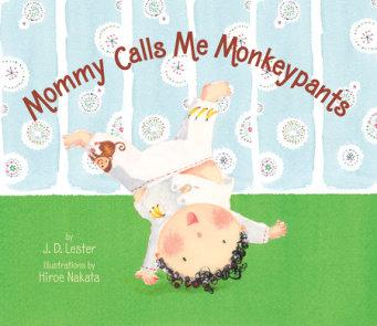 Mommy Calls Me Monkeypants