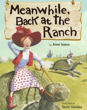 Meanwhile, Back at the Ranch by Anne Isaacs
