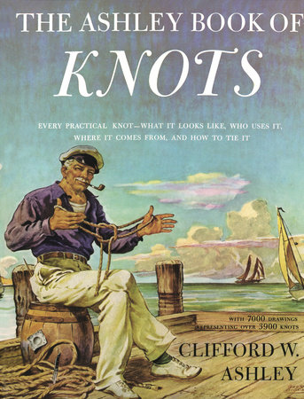 Ashley Book of Knots by Clifford Ashley