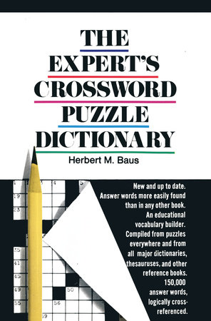 The Expert's Crossword Puzzle Dictionary by Herbert M. Baus