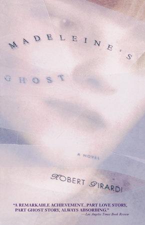 Madeleine's Ghost by Robert Girardi
