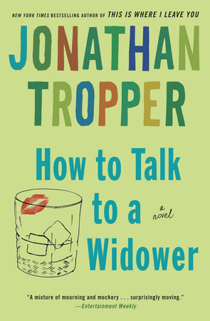 How to Talk to a Widower by Jonathan Tropper