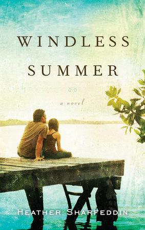 Windless Summer by Heather Sharfeddin