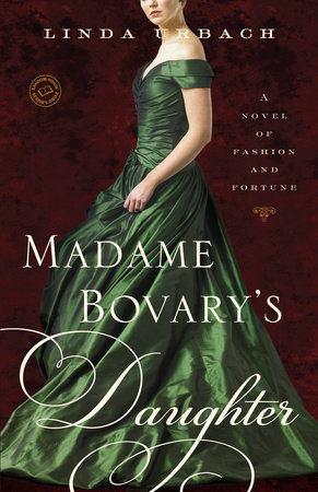 Madame Bovary's Daughter by Linda Urbach
