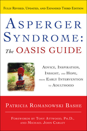 Asperger Syndrome: The OASIS Guide, Revised Third Edition by Patricia Romanowski Bashe