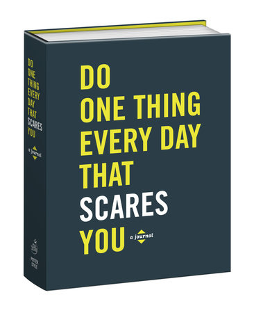 Do One Thing Every Day That Scares You by Robie Rogge and Dian G. Smith