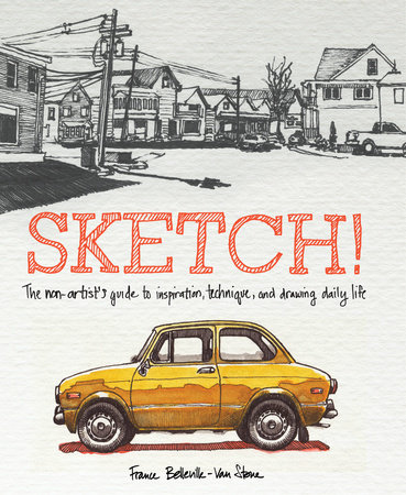 Sketch! by France Belleville-Van Stone