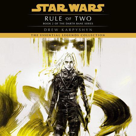 Rule of Two: Star Wars Legends (Darth Bane) by Drew Karpyshyn