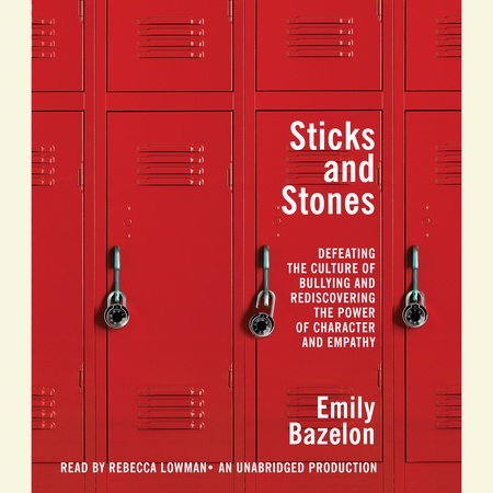 Sticks and Stones by Emily Bazelon | PenguinRandomHouse com: Books