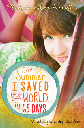The Summer I Saved the World . . . in 65 Days by Michele Weber Hurwitz