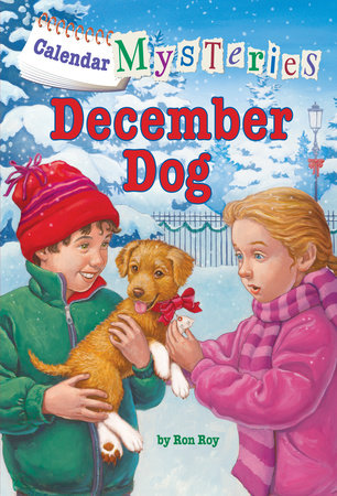 Calendar Mysteries #12: December Dog by Ron Roy