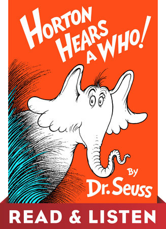 Horton Hears A Who! Read & Listen Edition by Dr. Seuss