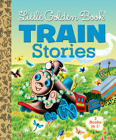 Little Golden Book Train Stories by Gertrude Crampton, Margaret Wise Brown and Marian Potter