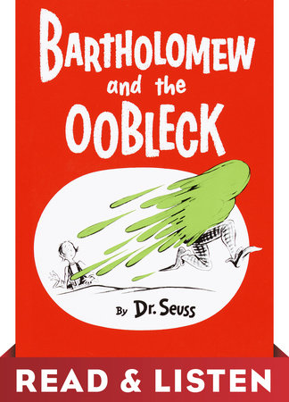 Bartholomew and the Oobleck: Read & Listen Edition by Dr. Seuss
