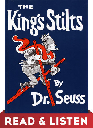 The King's Stilts: Read & Listen Edition by Dr. Seuss