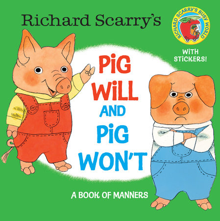 Richard Scarry's Pig Will and Pig Won't by Richard Scarry