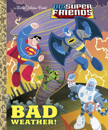 Bad Weather! (DC Super Friends) by Frank Berrios