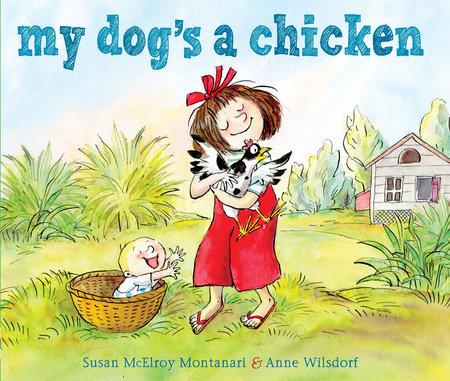 My Dog's a Chicken by Susan McElroy Montanari