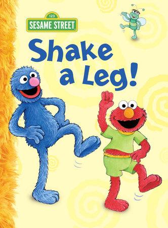 Shake a Leg! (Sesame Street) by Constance Allen