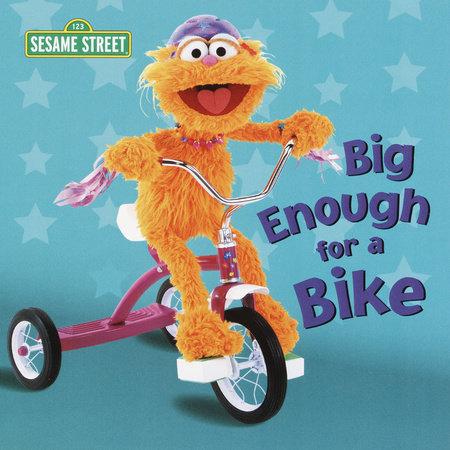 Big Enough for a Bike (Sesame Street) by Kara McMahon