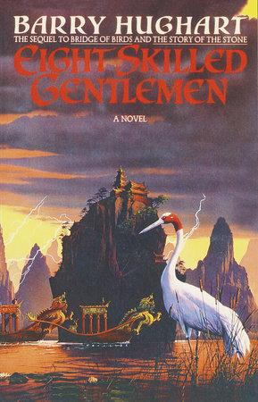 Eight Skilled Gentlemen by Barry Hughart