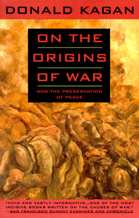 On the Origins of War by Donald Kagan