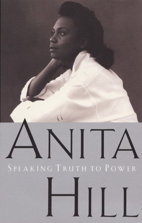 Speaking Truth to Power by Anita Hill