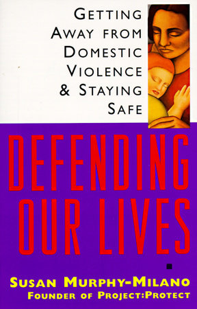 Defending Our Lives by Susan Murphy-Milano