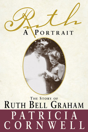 Ruth, A Portrait by Patricia Cornwell