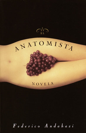 El Anatomista by Federico Andahazi