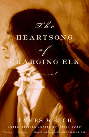 The Heartsong of Charging Elk by James Welch