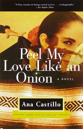 Peel My Love Like an Onion by Ana Castillo