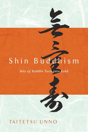 Shin Buddhism by Taitetsu Unno