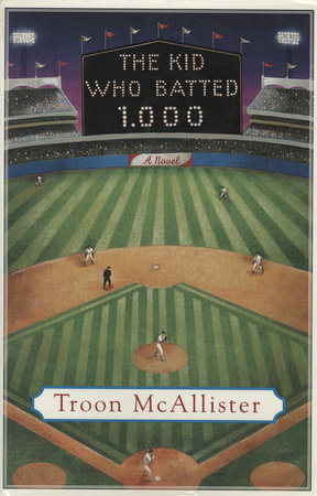 The Kid Who Batted 1.000 by Troon McAllister