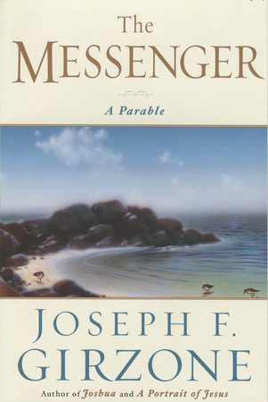 The Messenger by Joseph F. Girzone