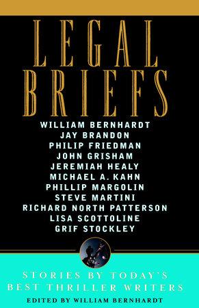 Legal Briefs by William Bernhardt