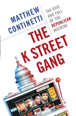 The K Street Gang by Matthew Continetti