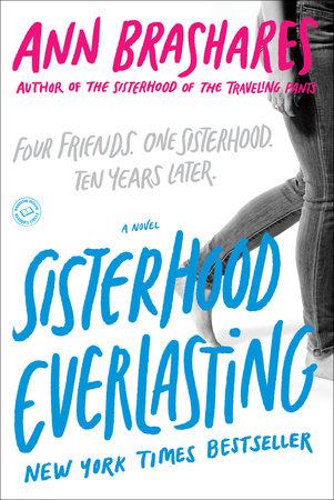 Sisterhood Everlasting (Sisterhood of the Traveling Pants) by Ann Brashares