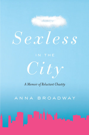 Sexless in the City by Anna Broadway
