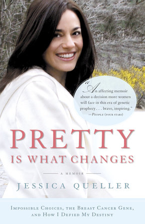 Pretty Is What Changes by Jessica Queller