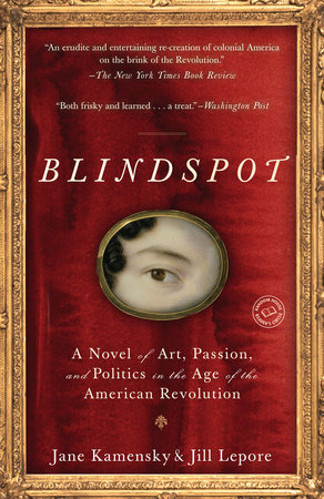 Blindspot by Jane Kamensky | Jill Lepore