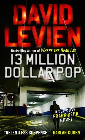 Thirteen Million Dollar Pop by David Levien